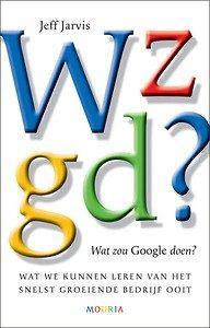 Wat zou Google doen Jeff Jarvis_boek@Bureau Goed Gevonden